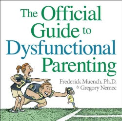 The Official Guide to Dysfunctional Parenting (Paperback)