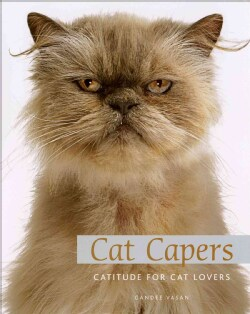 Cat Capers: Catitude for Cat Lovers (Hardcover)