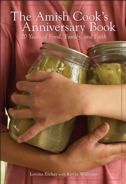 The Amish Cook's Anniversary Book: 20 Years of Food, Family, and Faith (Hardcover)