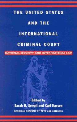 The United States and the International Criminal Court: National Security and International Law (Paperback)