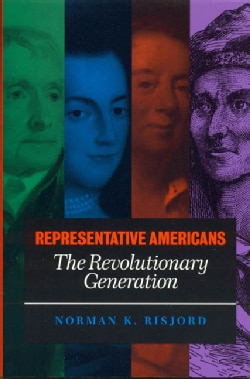 Representative Americans: The Revolutionary Generation (Paperback)