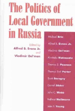 The Politics of Local Government in Russia (Hardcover)