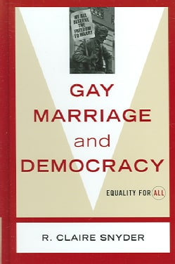 Gay Marriage And Democracy: Equality for All (Hardcover)