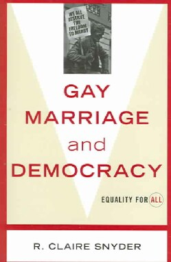 Gay Marriage And Democracy: Equality for All (Paperback)