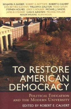To Restore American Democracy: Political Education And the Modern University (Paperback)