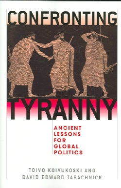 Confronting Tyranny: Ancient Lessons for Global Politics (Paperback)