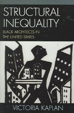 Structural Inequality: Black Architects in the United States (Paperback)