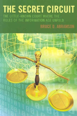 The Secret Circuit: The Little-Known Court Where the Rules of the Information Age Unfold (Paperback)