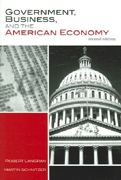 Government, Business, And the American Economy (Paperback)