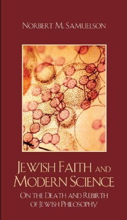 Jewish Faith and Modern Science: On the Death and Rebirth of Jewish Philosophy (Hardcover)