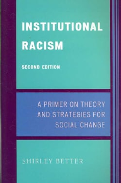 Institutional Racism: A Primer on Theory and Strategies for Social Change (Paperback)