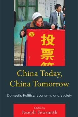 China Today, China Tomorrow: Domestic Politics, Economy, and Society (Hardcover)
