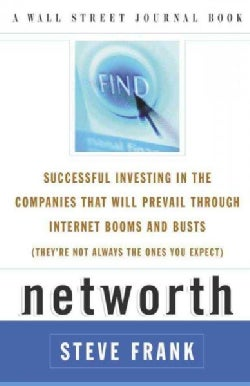 Networth: Successful Investing in the Companies That Will Prevail Through Internet Booms and Busts They're Not Al... (Paperback)