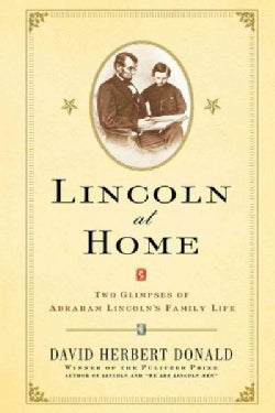 Lincoln at Home: Two Glimpses of Abraham Lincoln's Family Life (Paperback)