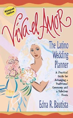 Viva El Amor/Long Live Love: The Latino Wedding Planner : A Guide to Planning a Traditional Ceremony and a Fabulo... (Paperback)