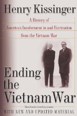 Ending the Vietnam War: A History of America's Involvement in and Extrication from the Vietnam War (Paperback)