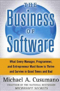 The Business of Software: What Every Manager, Programmer, and Entrepreneur Must Know to Thrive and Survive in Goo... (Hardcover)