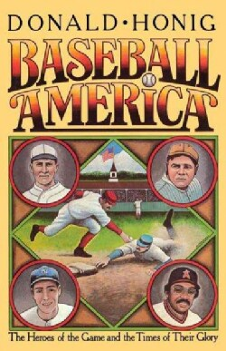 Baseball America: The Heroes of the Game and the Times of Their Glory (Paperback)