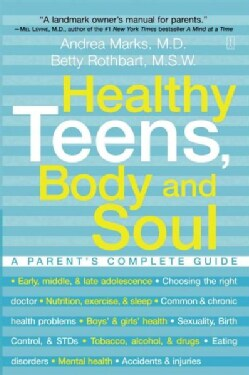 Healthy Teens, Body and Soul: A Parent's Complete Guide to Adolescent Health (Paperback)