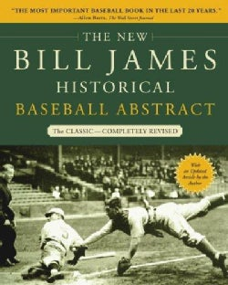 The New Bill James Historical Baseball Abstract: The Classic (Paperback)