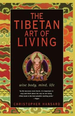 The Tibetan Art of Living: Wise Body, Mind, Life (Paperback)