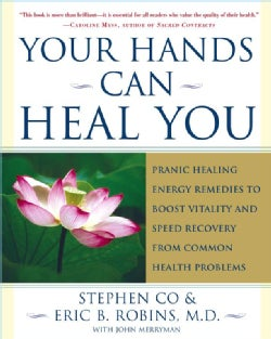 Your Hands Can Heal You: Pranic Healing Energy Remedies to Boost Vitality and Speed Recovery from Common Health P... (Paperback)