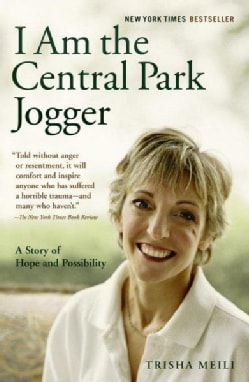 I Am the Central Park Jogger: A Story of Hope and Possibility (Paperback)
