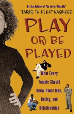 Play or Be Played: What Every Female Should Know About Men, Dating, and Relationships (Paperback)
