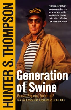 Generation of Swine: Tales of Shame and Degradation in the '80s (Paperback)