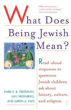 What Does Being Jewish Mean?: Read-Aloud Responses to Questions Jewish Children Ask About History, Culture, and R... (Paperback)