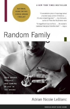Random Family: Love, Drugs, Trouble, and Coming of Age in the Bronx (Paperback)