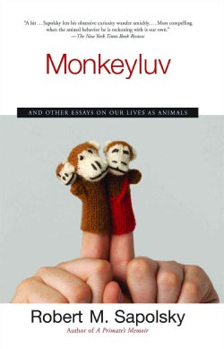 Monkeyluv: And Other Essays on Our Lives As Animals (Paperback)