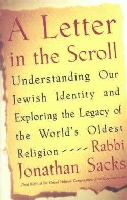 A Letter in the Scroll: Understanding Our Jewish Identity and Exploring the Legacy of the World's Oldest Religion (Paperback)