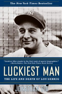 Luckiest Man: The Life And Death of Lou Gehrig (Paperback)