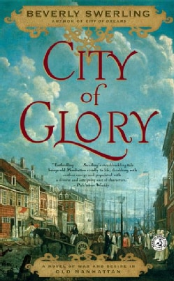 City of Glory: A Novel of War and Desire in Old Manhattan (Paperback)