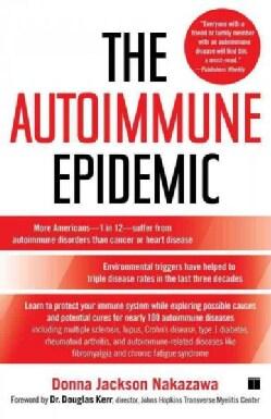 The Autoimmune Epidemic (Paperback)