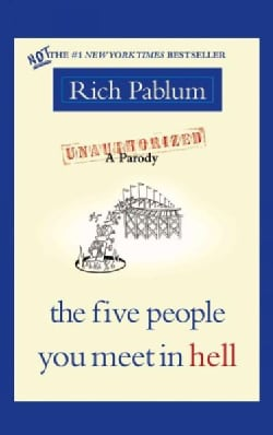 The Five People You Meet in Hell: An Unauthorized Parody (Paperback)