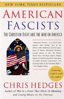 American Fascists: The Christian Right and the War on America (Paperback)
