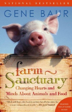 Farm Sanctuary: Changing Hearts and Minds About Animals and Food (Paperback)