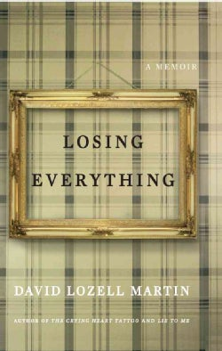 Losing Everything: A Memoir (Paperback)