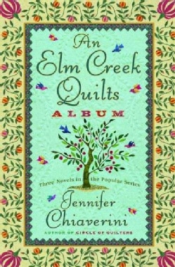 An Elm Creek Quilts Album: Three Novels in the Popular Series (Hardcover)