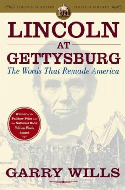 Lincoln at Gettysburg: The Words That Remade America (Paperback)