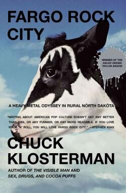 Fargo Rock City: A Heavy Metal Odyssey in Rural North Dakota (Paperback)