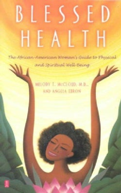 Blessed Health: The African-American Woman's Guide to Physical and Spiritual Well-Being (Paperback)