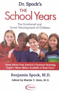 Dr. Spock's the School Years: The Emotional and Social Development of Children (Paperback)