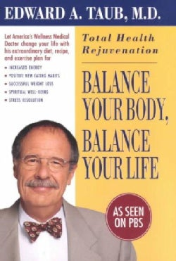 Balance Your Body, Balance Your Life: Total Health Rejuvenation (Paperback)