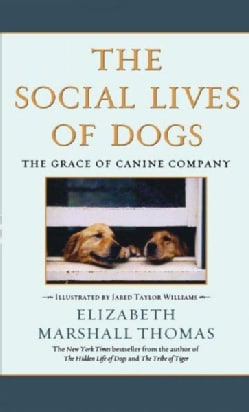 The Social Lives of Dogs: The Grace of Canine Company (Paperback)