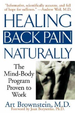 Healing Back Pain Naturally: The Mind-Body Program Proven to Work (Paperback)