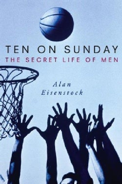 Ten on Sunday: The Secret Life of Men (Hardcover)