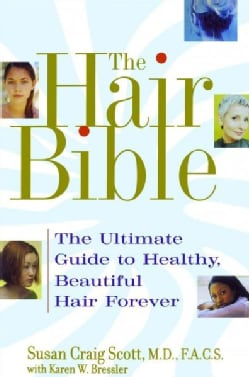 The Hair Bible: The Ultimate Guide to Healthy, Beautiful Hair Forever (Paperback)
